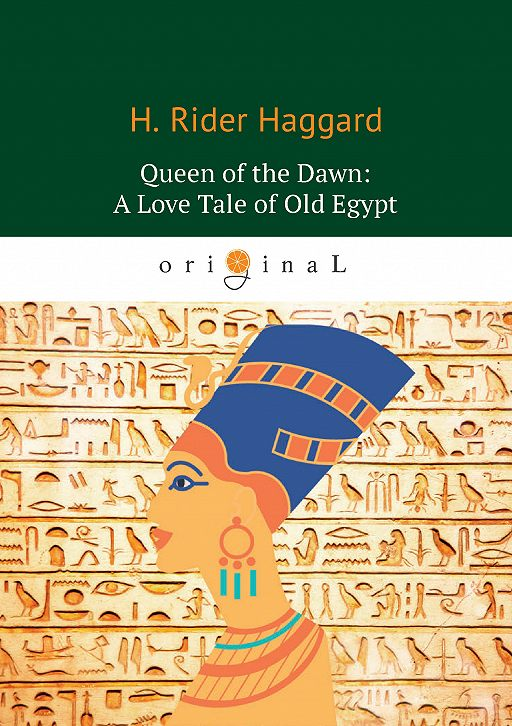 Queen of the Dawn: A Love Tale of Old Egypt