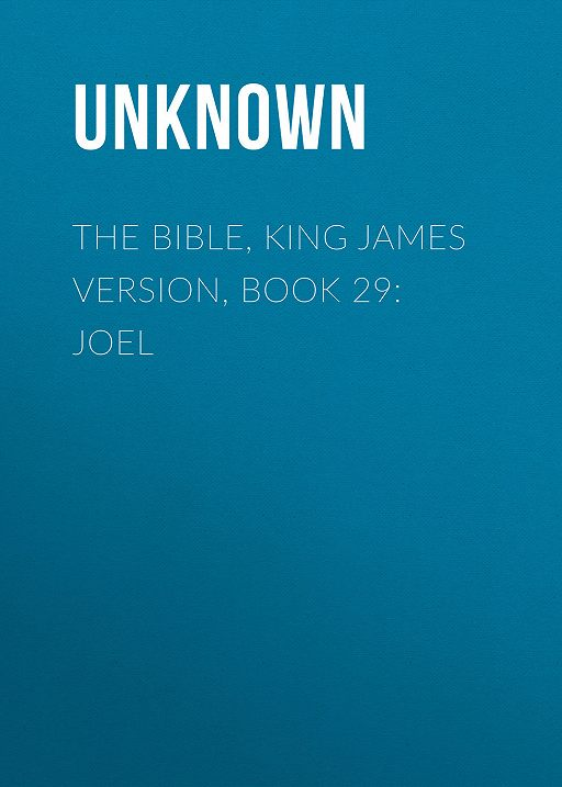 The Bible, King James version, Book 29: Joel