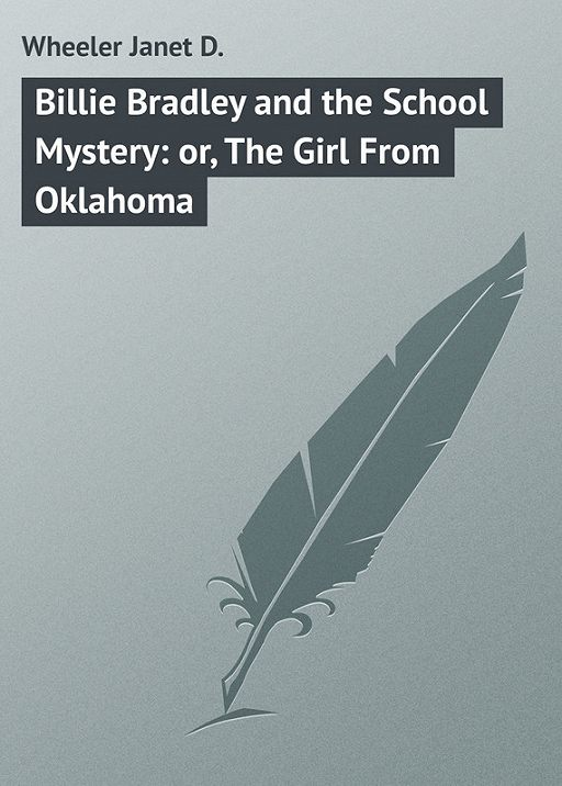 Billie Bradley and the School Mystery: or, The Girl From Oklahoma