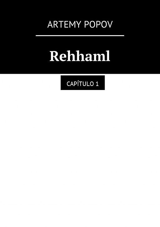 Rehhaml. Capítulo1