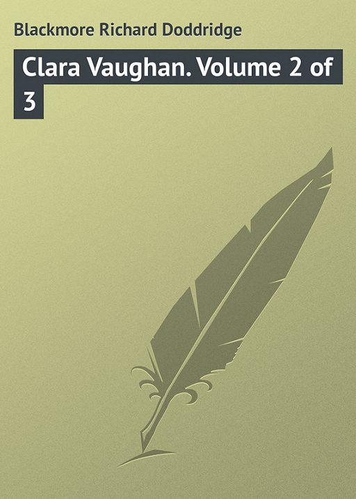 Clara Vaughan. Volume 2 of 3