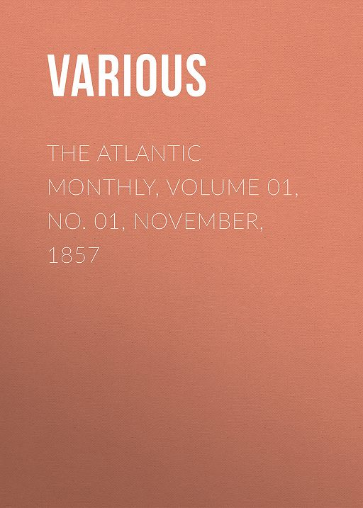 The Atlantic Monthly, Volume 01, No. 01, November, 1857