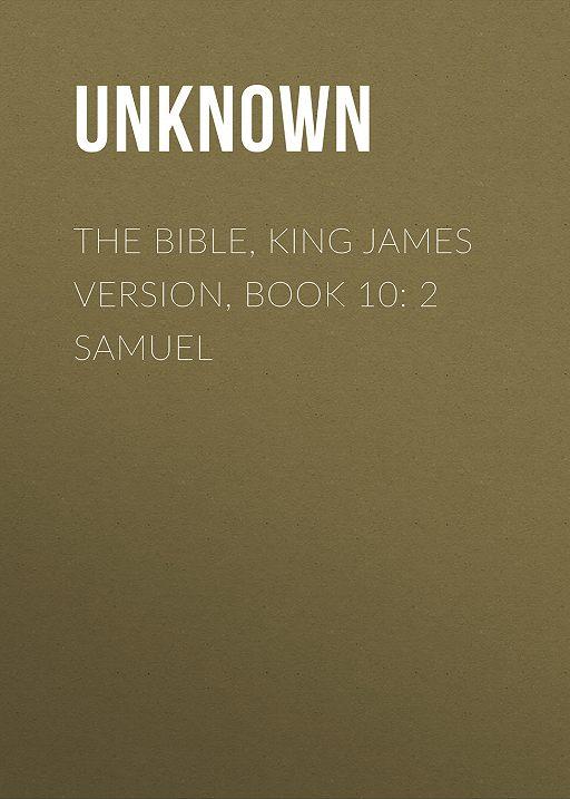 The Bible, King James version, Book 10: 2 Samuel