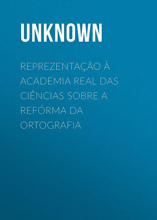 Reprezentação à Academia Real das Ciências sobre a refórma da ortografia