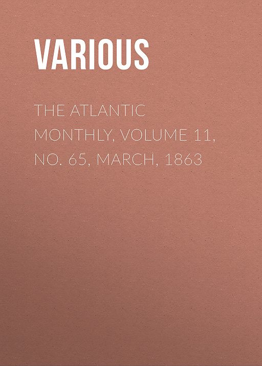 The Atlantic Monthly, Volume 11, No. 65, March, 1863