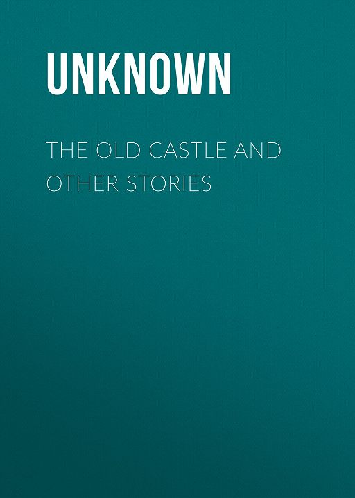 The Old Castle and Other Stories