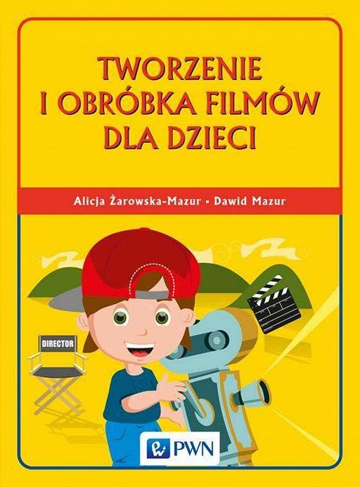Tworzenie i obróbka filmów dla dzieci