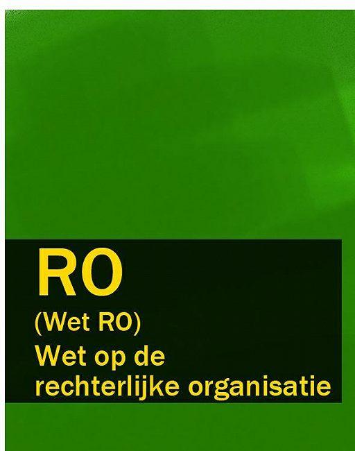 Wet op de rechterlijke organisatie – RO (Wet RO)