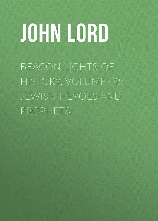 Beacon Lights of History, Volume 02: Jewish Heroes and Prophets