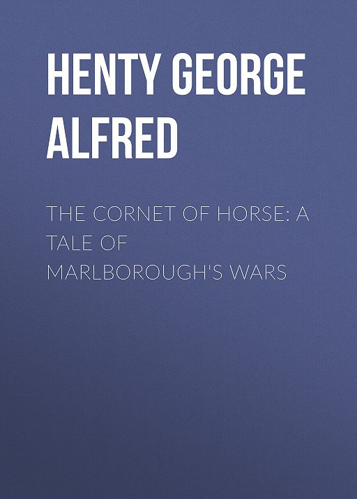 The Cornet of Horse: A Tale of Marlborough's Wars