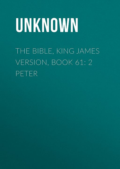 The Bible, King James version, Book 61: 2 Peter