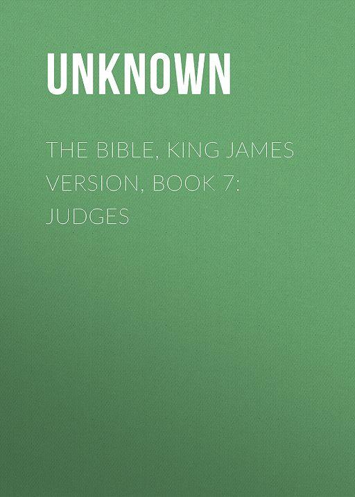 The Bible, King James version, Book 7: Judges