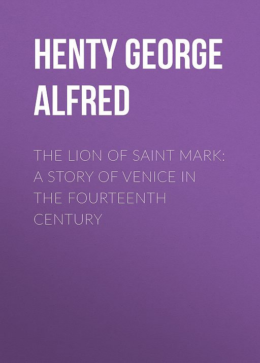 The Lion of Saint Mark: A Story of Venice in the Fourteenth Century