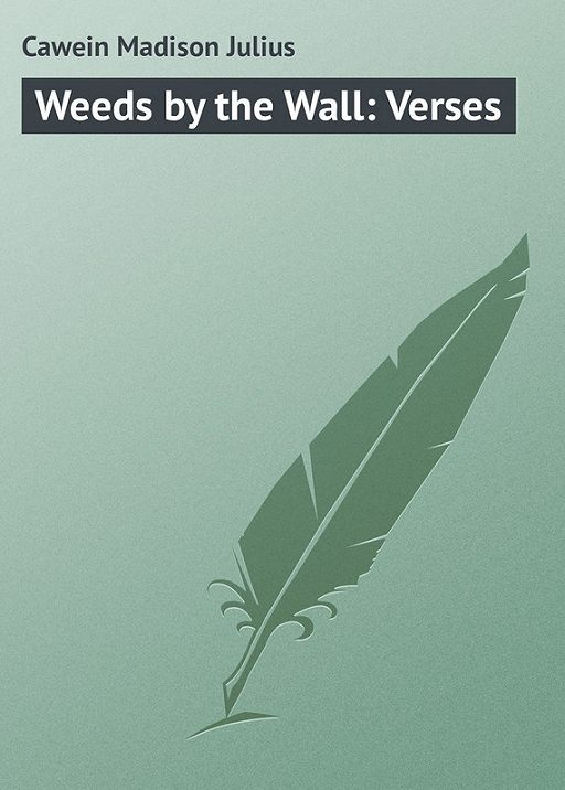 Weeds by the Wall: Verses